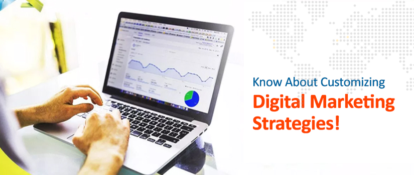 know about customizing digital markiting strstegies
